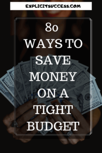 80 Ways To Save Money & 20 Mindsets To Live On An Extreme Budget