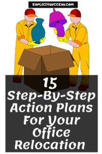 15 Step-By-Step Action Plans For Your Office Relocation